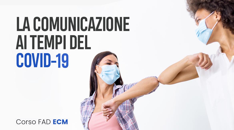 Corso FAD ECM: LA COMUNICAZIONE AI TEMPI DEL COVID-19